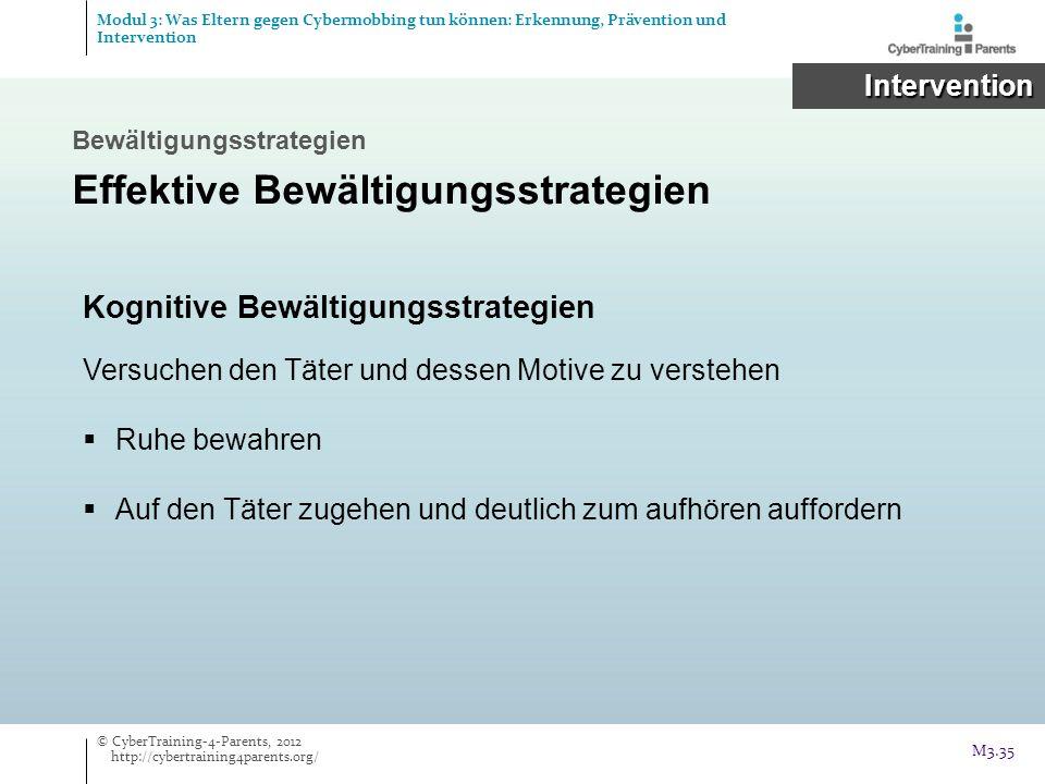 Intervention Intervention Bewältigungsstrategien Effektive Bewältigungsstrategien Kognitive Bewältigungsstrategien Versuchen den Täter und dessen Moti
