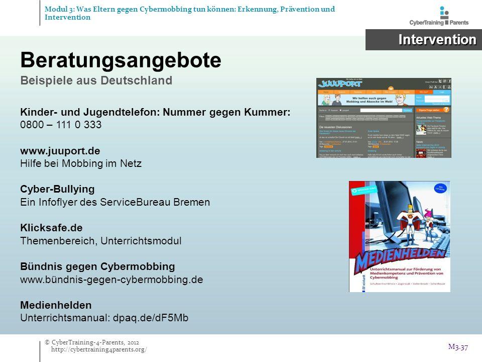 Beratungsangebote Beispiele aus Deutschland Intervention Intervention Kinder- und Jugendtelefon: Nummer gegen Kummer: 0800 – 111 0 333 www.juuport.de
