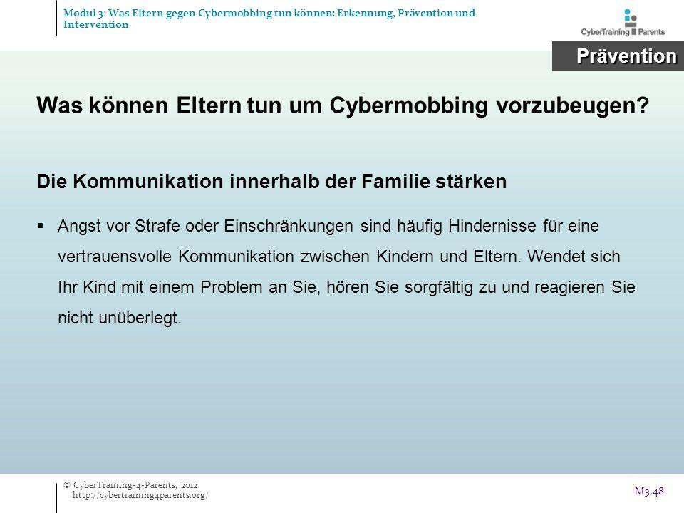 Was können Eltern tun um Cybermobbing vorzubeugen? Die Kommunikation innerhalb der Familie stärken Angst vor Strafe oder Einschränkungen sind häufig H