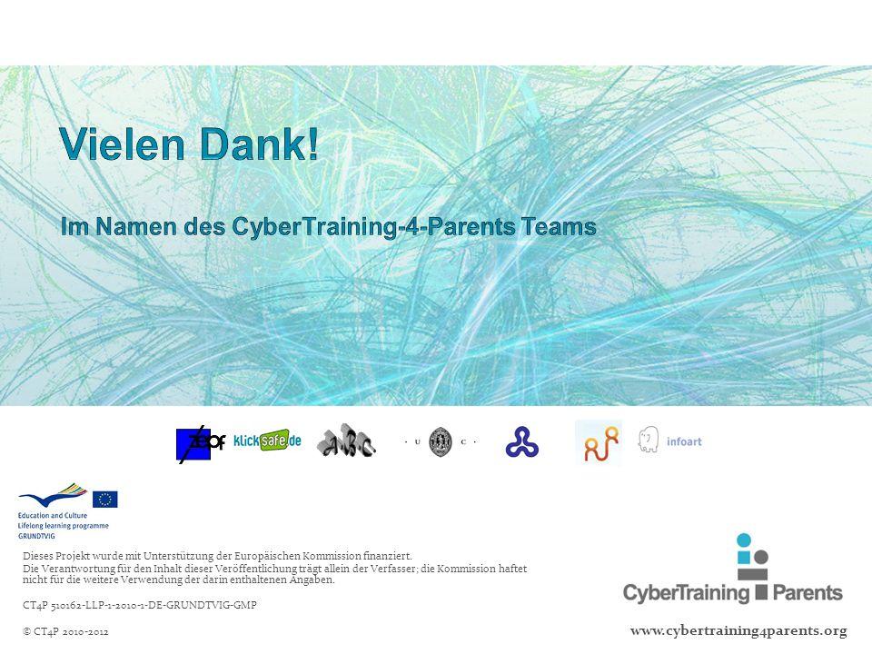 www.cybertraining4parents.org Dieses Projekt wurde mit Unterstützung der Europäischen Kommission finanziert. Die Verantwortung für den Inhalt dieser V
