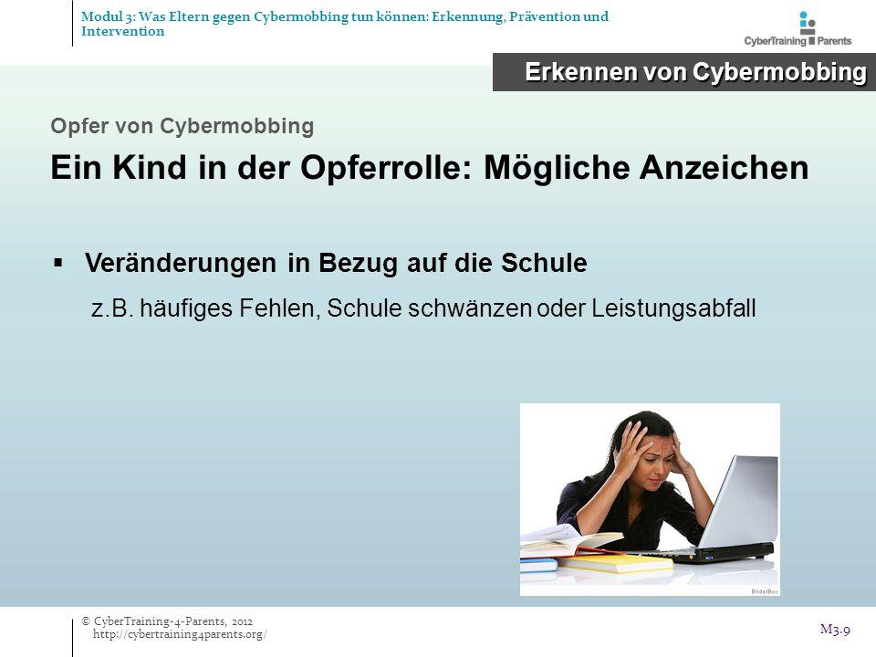 Veränderungen in Bezug auf die Schule z.B. häufiges Fehlen, Schule schwänzen oder Leistungsabfall Opfer von Cybermobbing Ein Kind in der Opferrolle: M
