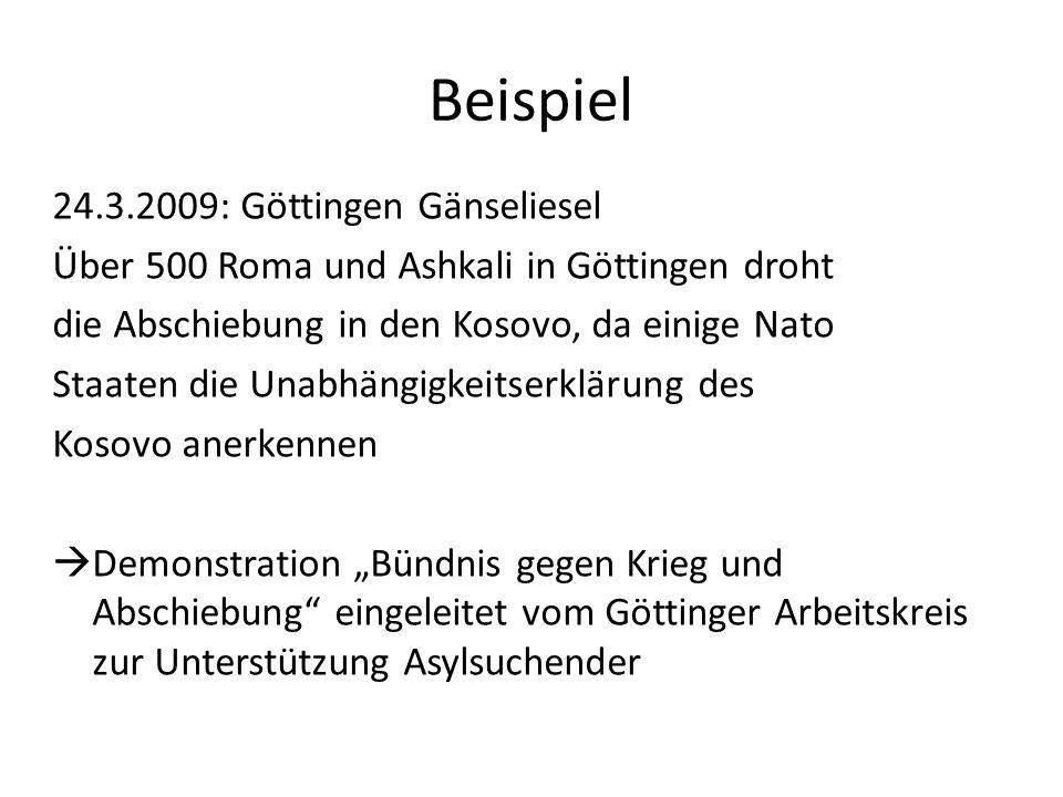 Beispiel 24.3.2009: Göttingen Gänseliesel Über 500 Roma und Ashkali in Göttingen droht die Abschiebung in den Kosovo, da einige Nato Staaten die Unabh