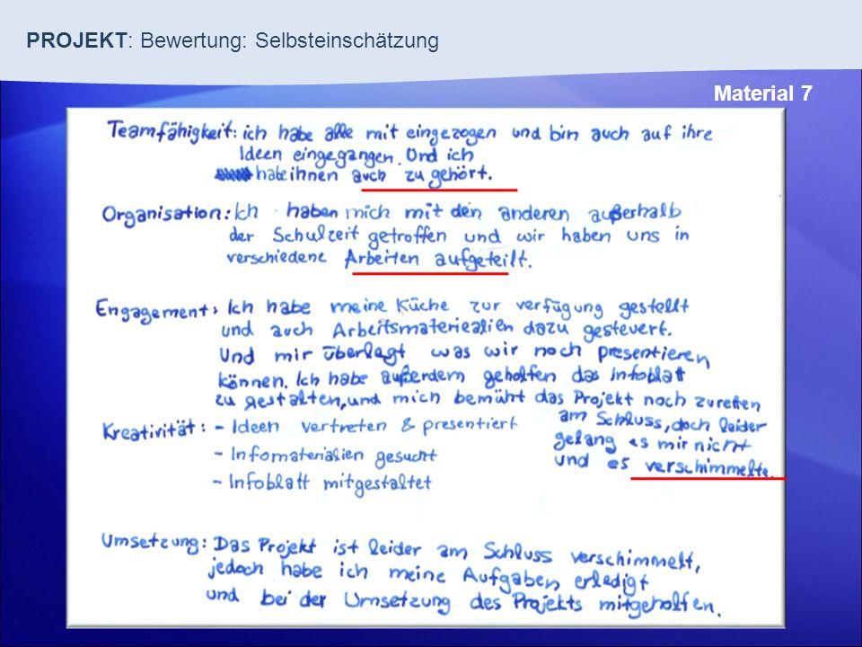 Material 7 PROJEKT: Bewertung: Selbsteinschätzung
