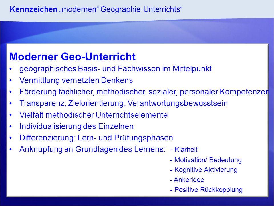 geographisches Basis- und Fachwissen im Mittelpunkt Vermittlung vernetzten Denkens Förderung fachlicher, methodischer, sozialer, personaler Kompetenze