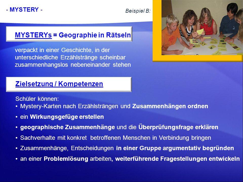 Beispiel B: - MYSTERY - MYSTERYs = Geographie in Rätseln verpackt in einer Geschichte, in der unterschiedliche Erzählstränge scheinbar zusammenhangslo