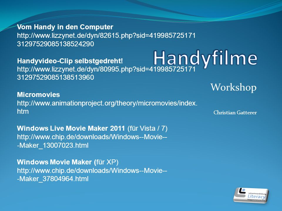 Workshop Christian Gatterer Vom Handy in den Computer   sid= Handyvideo-Clip selbstgedreht.