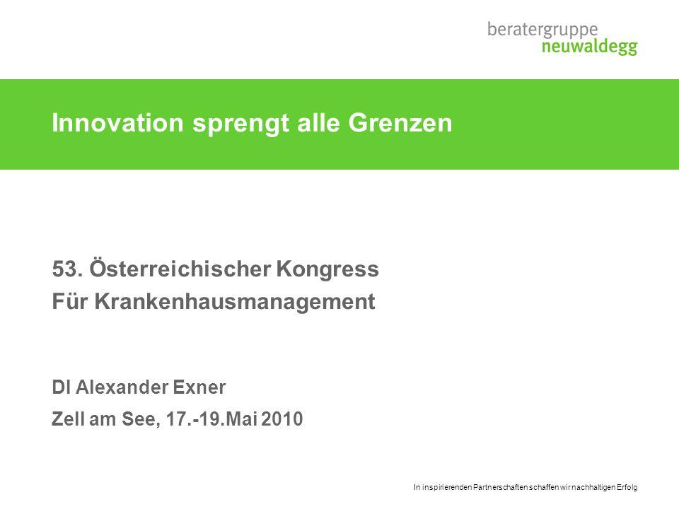 Innovation sprengt alle Grenzen / A. Exner Beratergruppe Neuwaldegg17.-19. Mai 2010 / Seite 2