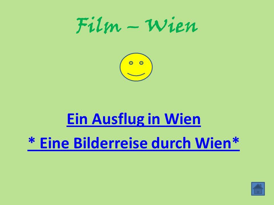 Film – Wien Ein Ausflug in Wien * Eine Bilderreise durch Wien*