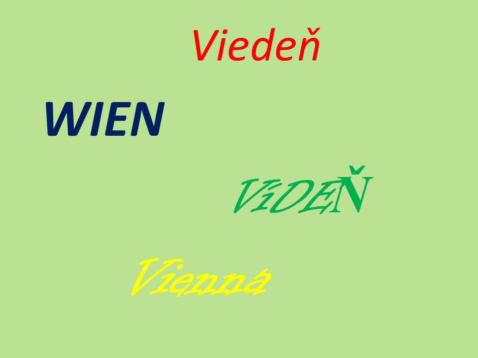 Viedeň WIEN V íDE Ň Vienna