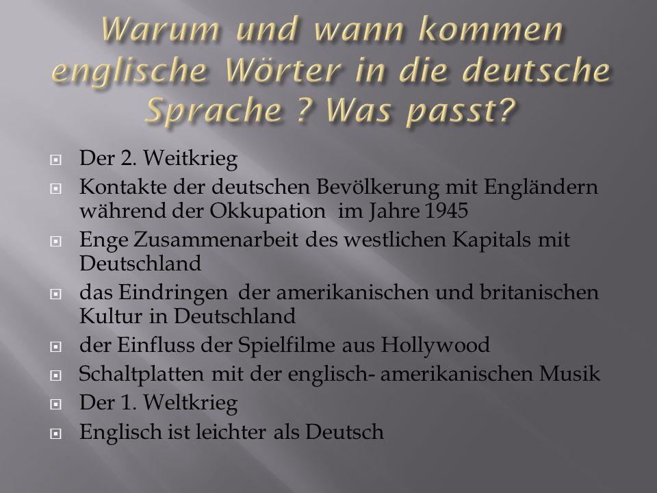 Der 2. Weitkrieg Kontakte der deutschen Bevölkerung mit Engländern während der Okkupation im Jahre 1945 Enge Zusammenarbeit des westlichen Kapitals mi