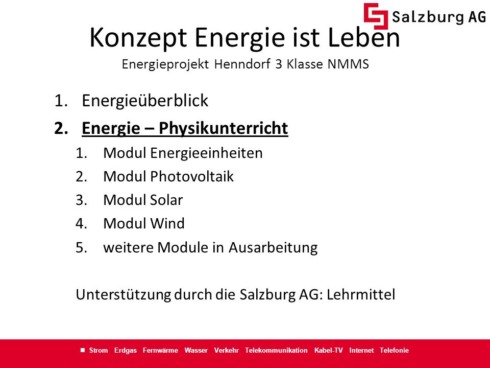 Strom Erdgas Fernwärme Wasser Verkehr Telekommunikation Kabel-TV Internet Telefonie Konzept Energie ist Leben Energieprojekt Henndorf 3 Klasse NMMS 1.