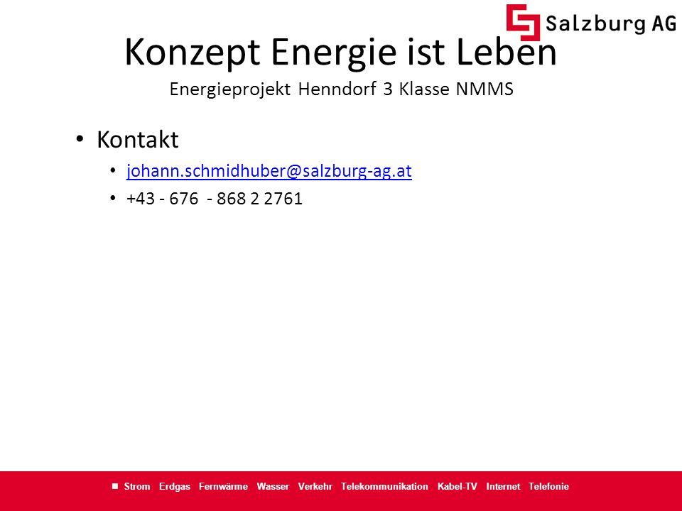 Strom Erdgas Fernwärme Wasser Verkehr Telekommunikation Kabel-TV Internet Telefonie Konzept Energie ist Leben Energieprojekt Henndorf 3 Klasse NMMS Ko