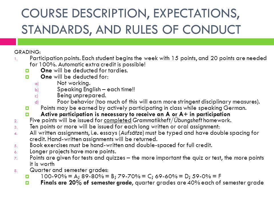 COURSE DESCRIPTION, EXPECTATIONS, STANDARDS, AND RULES OF CONDUCT GRADING: 1.