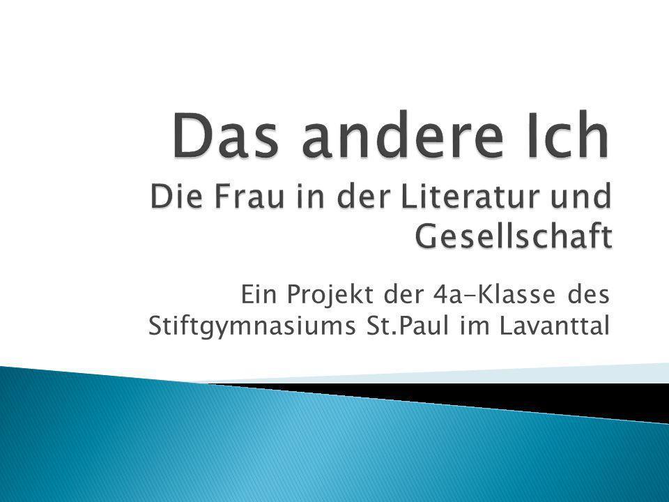 Ein Projekt der 4a-Klasse des Stiftgymnasiums St.Paul im Lavanttal