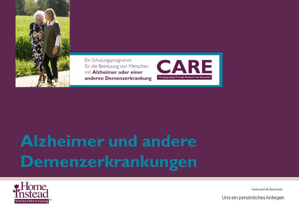 Vertraulich & Geschützt Uns ein persönliches Anliegen Alzheimer und andere Demenzerkrankungen