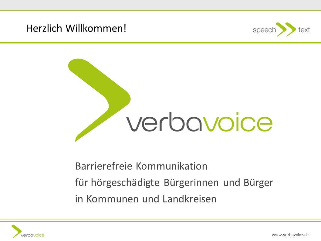 www.verbavoice.de Herzlich Willkommen! Barrierefreie Kommunikation für hörgeschädigte Bürgerinnen und Bürger in Kommunen und Landkreisen