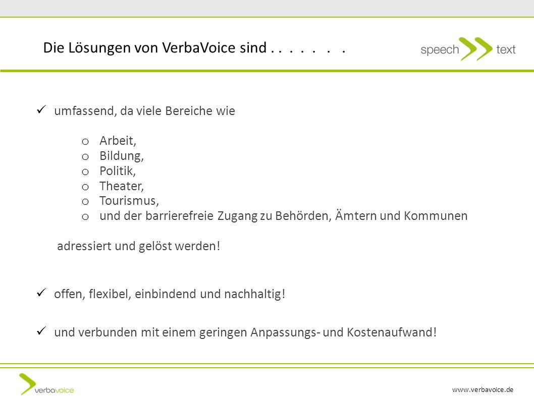 www.verbavoice.de umfassend, da viele Bereiche wie o Arbeit, o Bildung, o Politik, o Theater, o Tourismus, o und der barrierefreie Zugang zu Behörden,