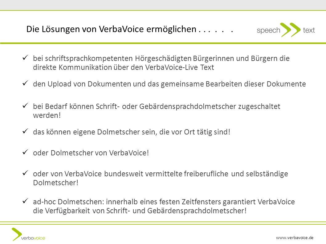 www.verbavoice.de bei Bedarf können Schrift- oder Gebärdensprachdolmetscher zugeschaltet werden! oder Dolmetscher von VerbaVoice! oder von VerbaVoice
