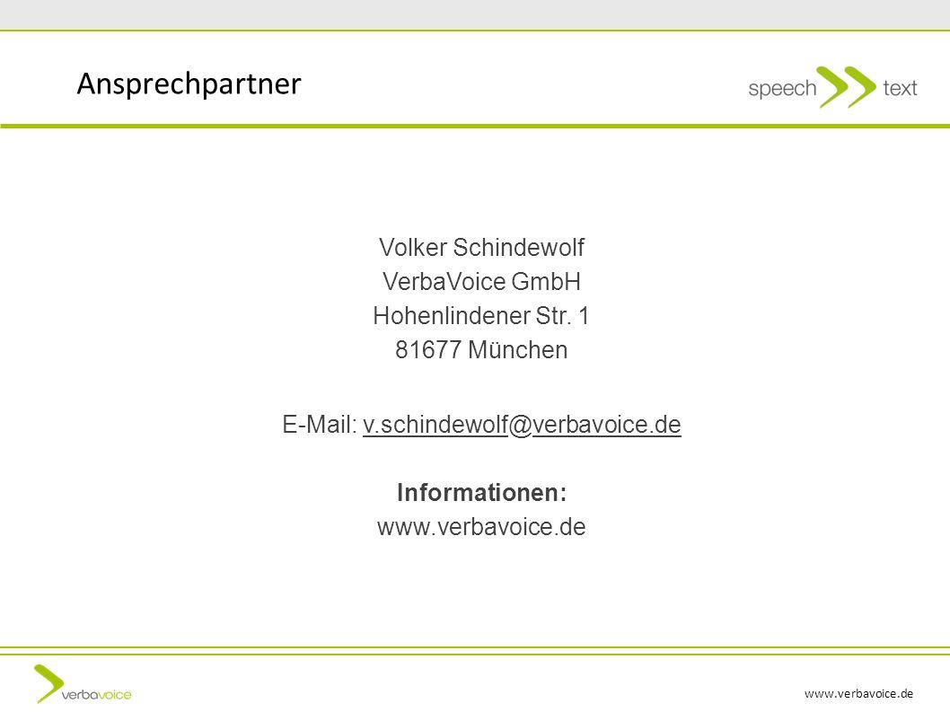 www.verbavoice.de Ansprechpartner Volker Schindewolf VerbaVoice GmbH Hohenlindener Str. 1 81677 München E-Mail: v.schindewolf@verbavoice.de Informatio