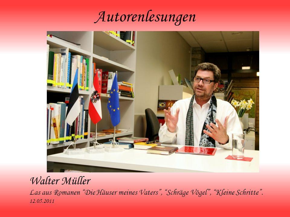 Autorenlesungen Walter Müller Las aus Romanen Die Häuser meines Vaters, Schräge Vögel, Kleine Schritte. 12.05.2011