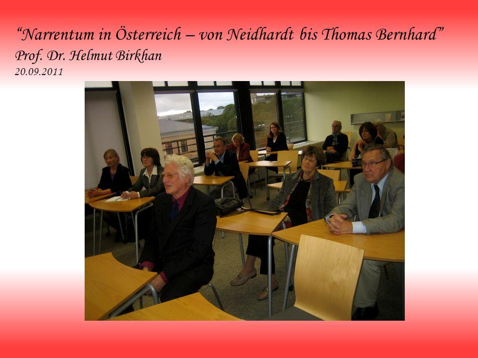 Narrentum in Österreich – von Neidhardt bis Thomas Bernhard Prof. Dr. Helmut Birkhan 20.09.2011