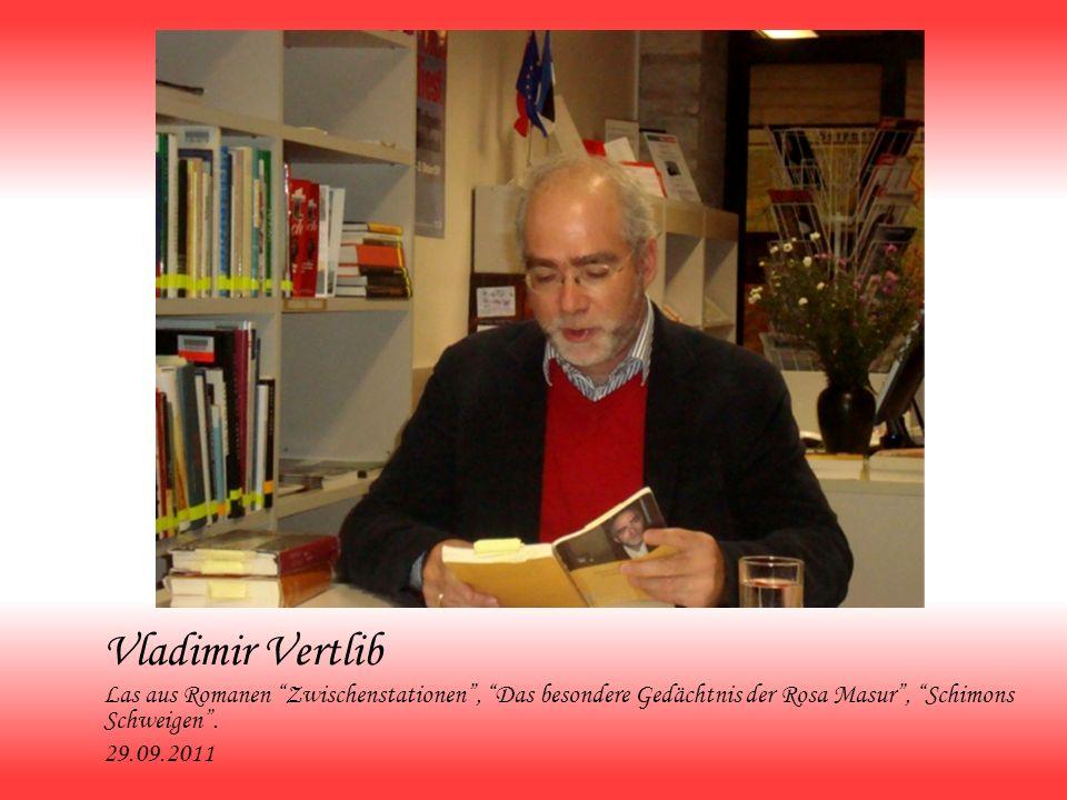Vladimir Vertlib Las aus Romanen Zwischenstationen, Das besondere Gedächtnis der Rosa Masur, Schimons Schweigen. 29.09.2011
