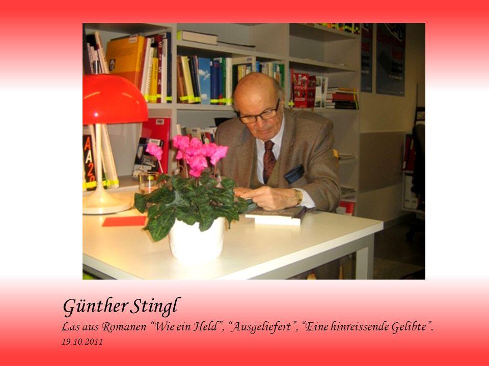 Günther Stingl Las aus Romanen Wie ein Held, Ausgeliefert, Eine hinreissende Gelibte. 19.10.2011