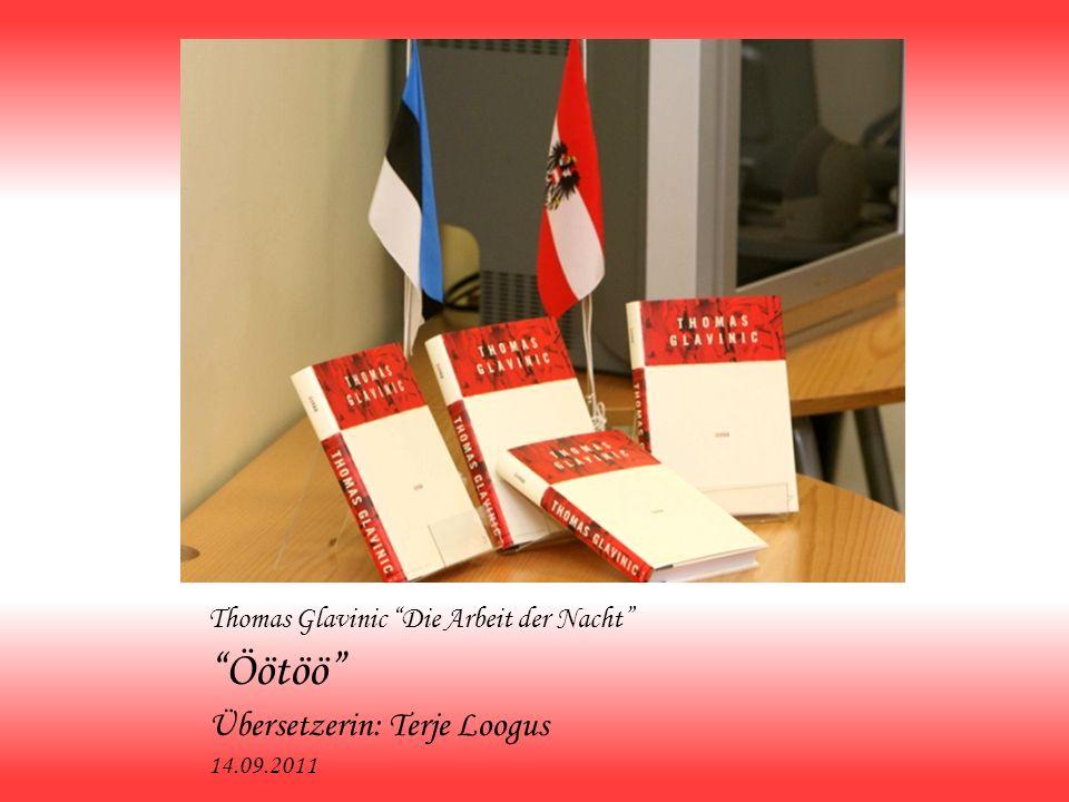 Thomas Glavinic Die Arbeit der Nacht Öötöö Übersetzerin: Terje Loogus 14.09.2011