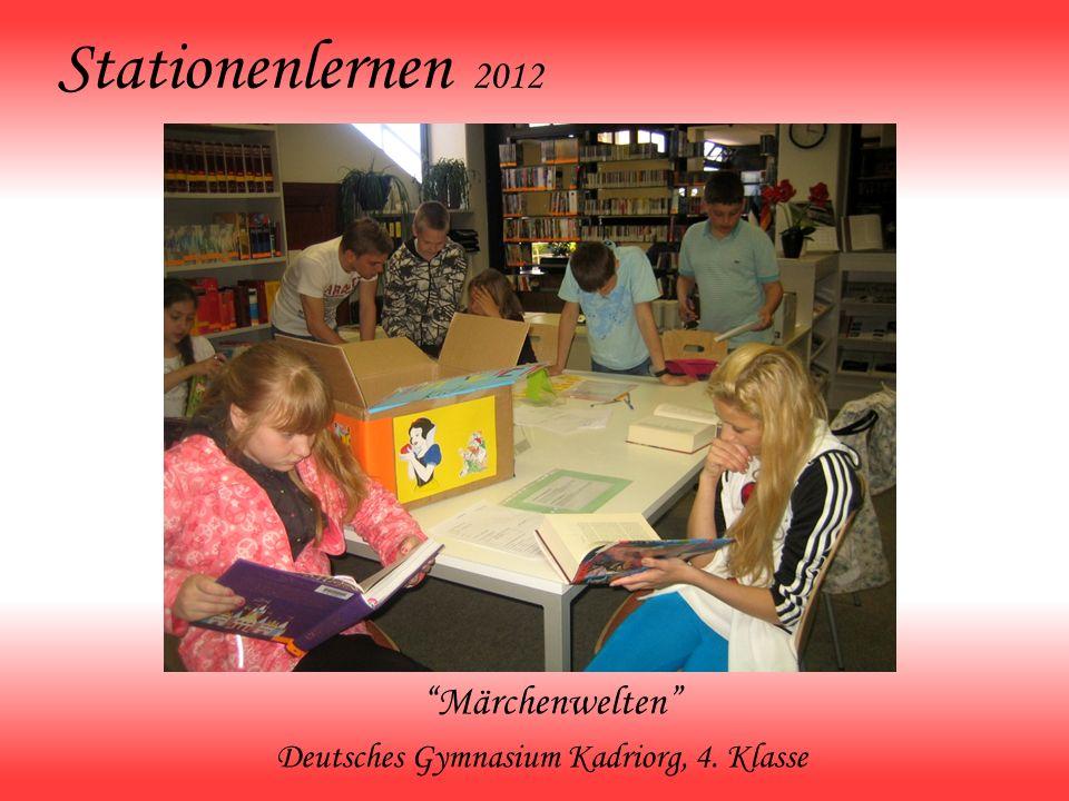 Stationenlernen 2012 Märchenwelten Deutsches Gymnasium Kadriorg, 4. Klasse