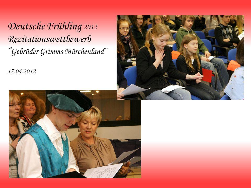 Deutsche Frühling 2012 Rezitationswettbewerb Gebrüder Grimms Märchenland 17.04.2012