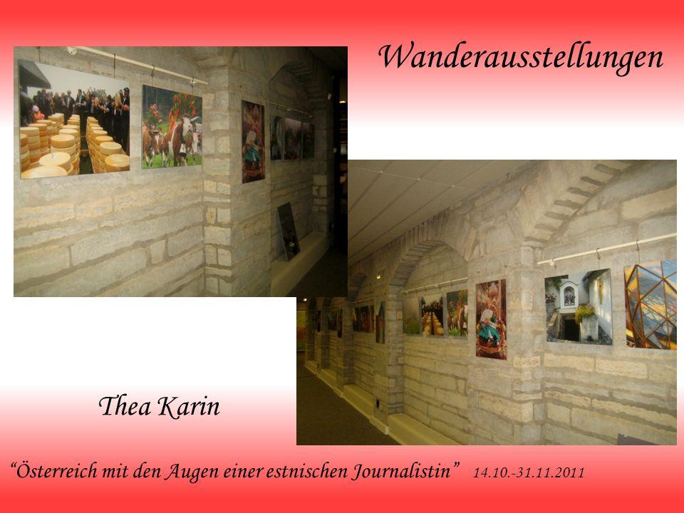 Wanderausstellungen Thea Karin Österreich mit den Augen einer estnischen Journalistin 14.10.-31.11.2011