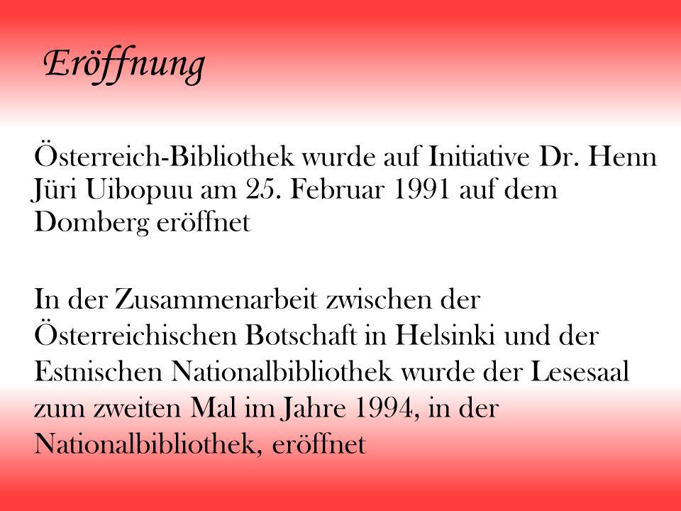 Eröffnung Österreich-Bibliothek wurde auf Initiative Dr. Henn Jüri Uibopuu am 25. Februar 1991 auf dem Domberg eröffnet In der Zusammenarbeit zwischen