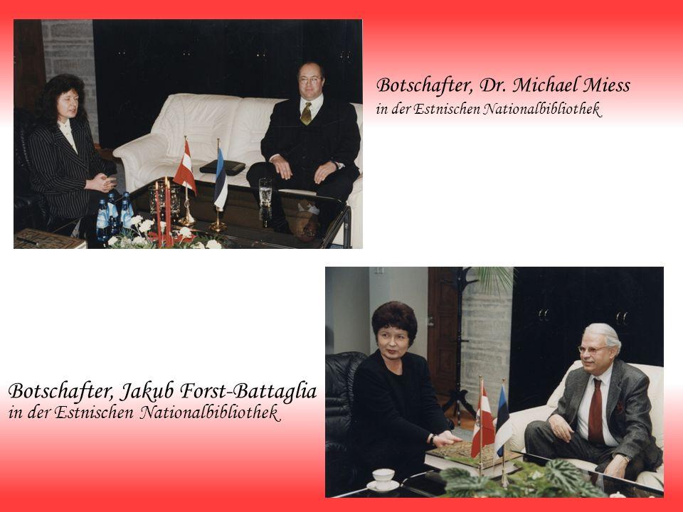 Botschafter, Jakub Forst-Battaglia in der Estnischen Nationalbibliothek Botschafter, Dr. Michael Miess in der Estnischen Nationalbibliothek