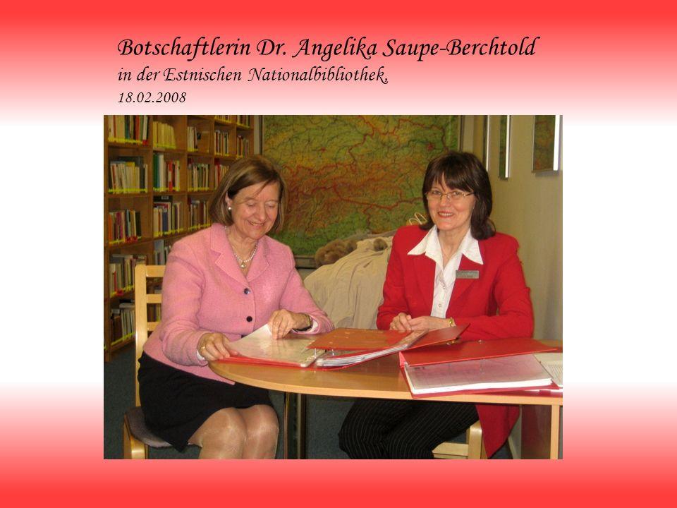 Botschaftlerin Dr. Angelika Saupe-Berchtold in der Estnischen Nationalbibliothek, 18.02.2008