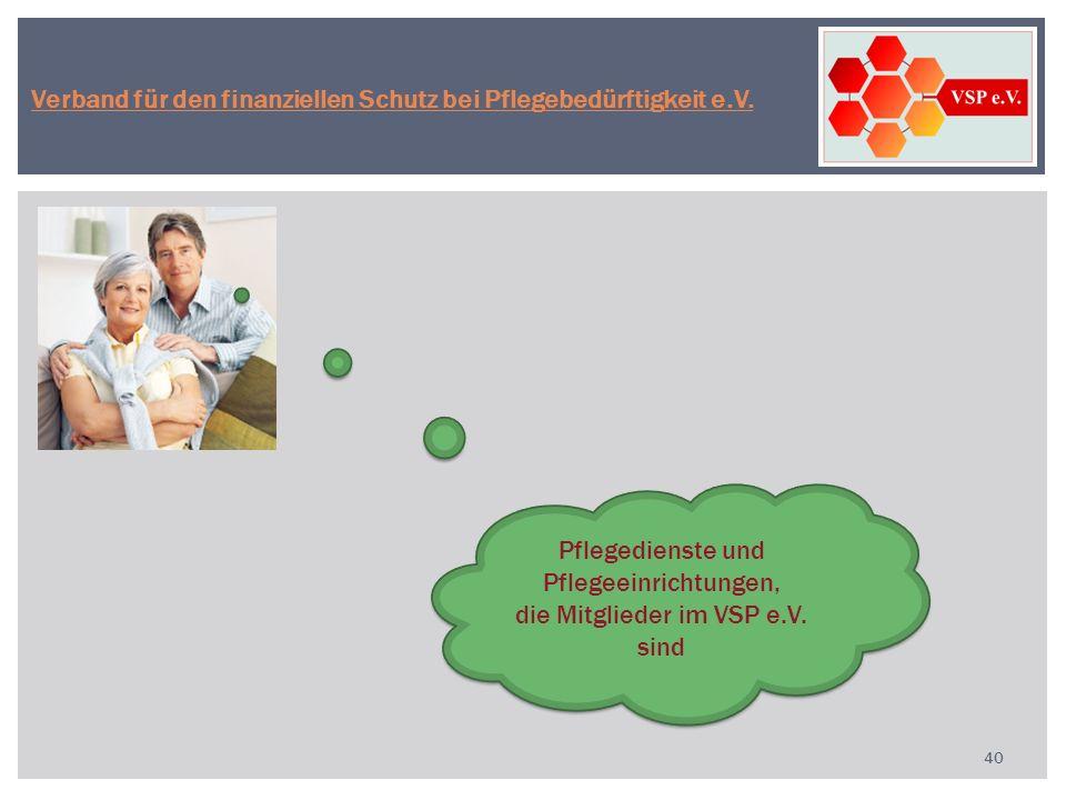 40 Pflegedienste und Pflegeeinrichtungen, die Mitglieder im VSP e.V.