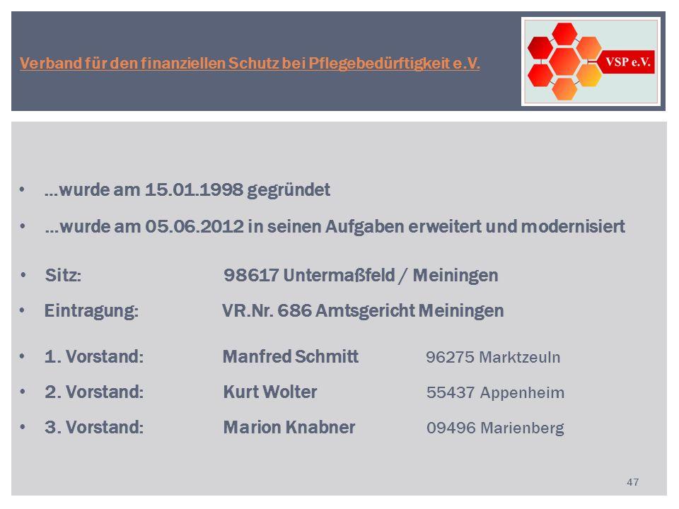47 …wurde am 15.01.1998 gegründet …wurde am 05.06.2012 in seinen Aufgaben erweitert und modernisiert Sitz: 98617 Untermaßfeld / Meiningen Eintragung:V