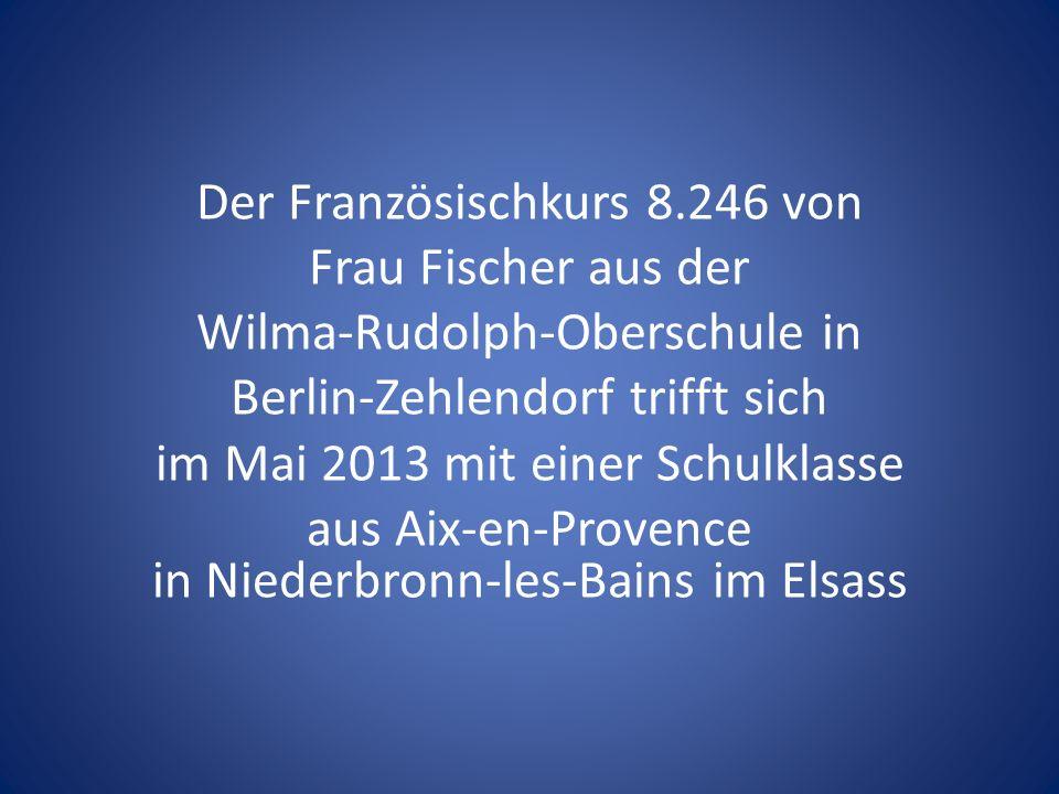 Der Französischkurs 8.246 von Frau Fischer aus der Wilma-Rudolph-Oberschule in Berlin-Zehlendorf trifft sich im Mai 2013 mit einer Schulklasse aus Aix