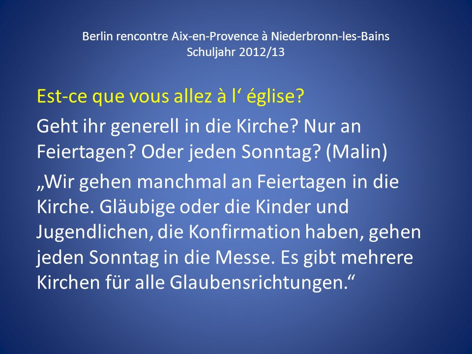 Berlin rencontre Aix-en-Provence à Niederbronn-les-Bains Schuljahr 2012/13 Est-ce que vous allez à l église? Geht ihr generell in die Kirche? Nur an F