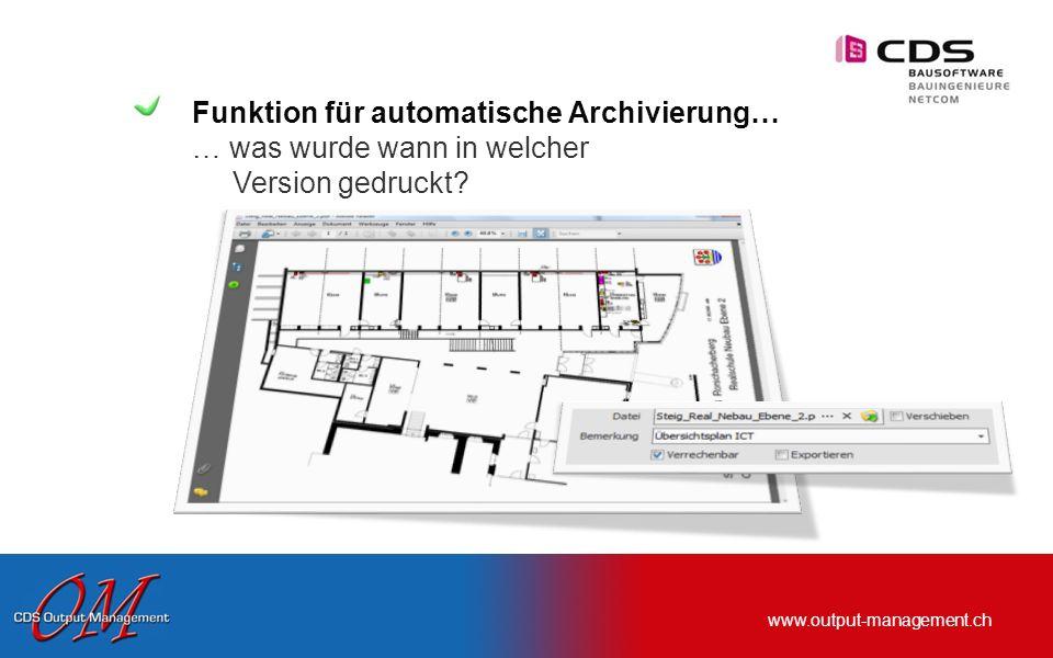 www.output-management.ch Sie drucken aus Ihrer BAUAD z. Bsp. WinBau… automatische Erkennung ….