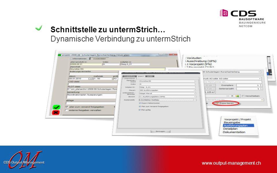 www.output-management.ch Funktion für automatische Archivierung… … was wurde wann in welcher Version gedruckt