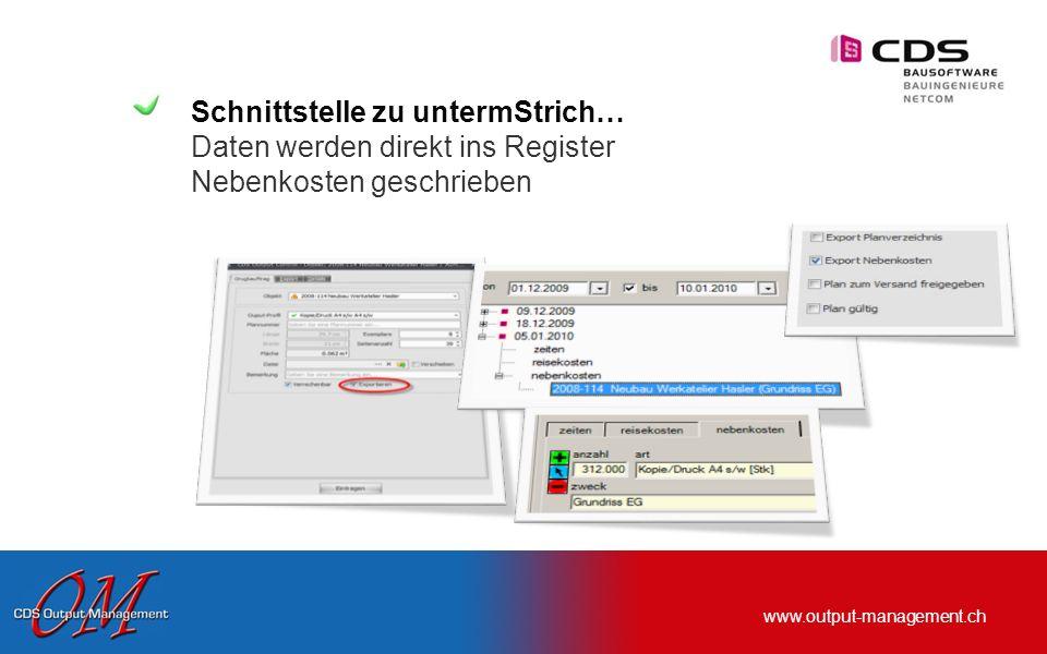 www.output-management.ch Schnittstelle zu untermStrich… Daten werden automatisch ins Planverzeichnis übertragen