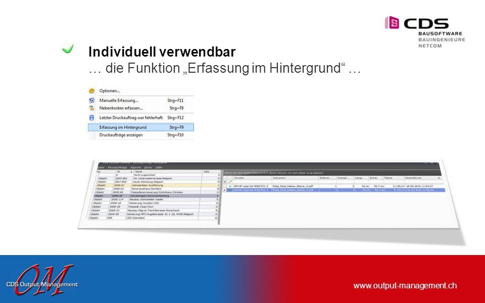 www.output-management.ch Ein Klick … … Ihr Output ist erfasst und dem richtigen Objekt zugewiesen.