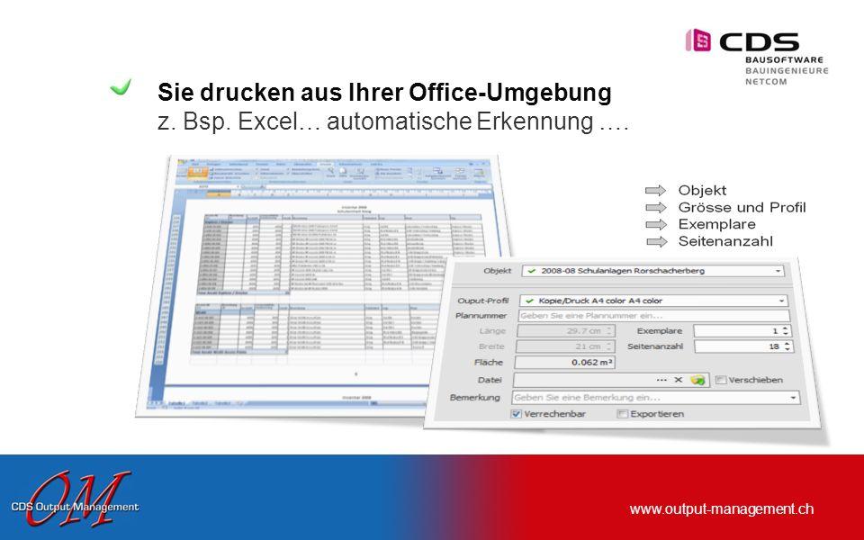www.output-management.ch Sie drucken aus Ihrer Office-Umgebung z.