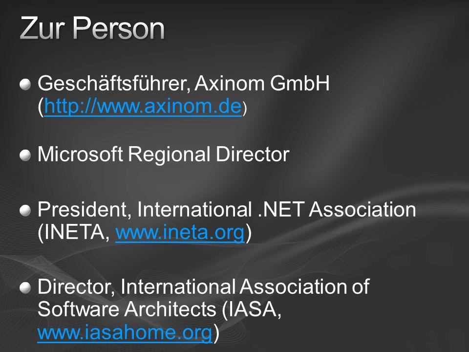 Geschäftsführer, Axinom GmbH (http://www.axinom.de )http://www.axinom.de Microsoft Regional Director President, International.NET Association (INETA,