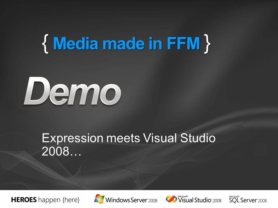 { Media made in FFM } Expression meets Visual Studio 2008…