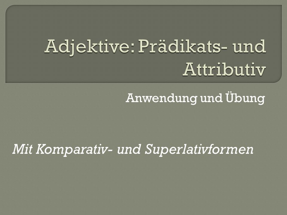 Anwendung und Übung Mit Komparativ- und Superlativformen