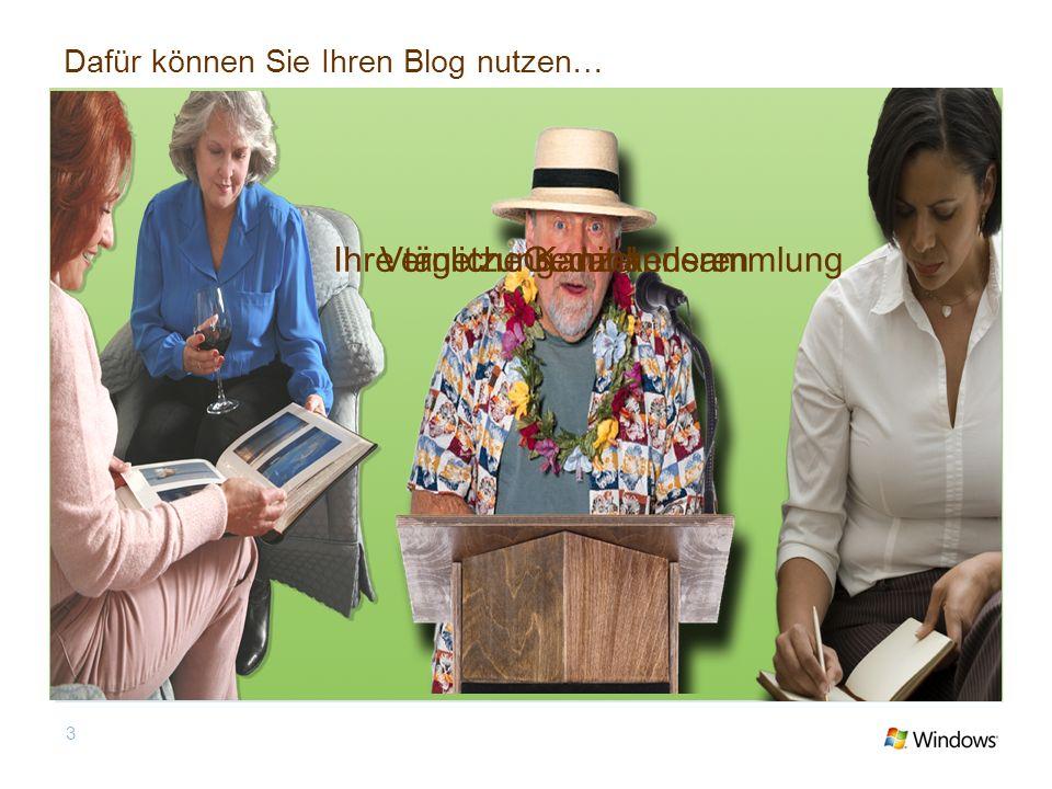 Dafür können Sie Ihren Blog nutzen… Ihre tägliche KanzelVernetzung mit anderenGedankensammlung 3