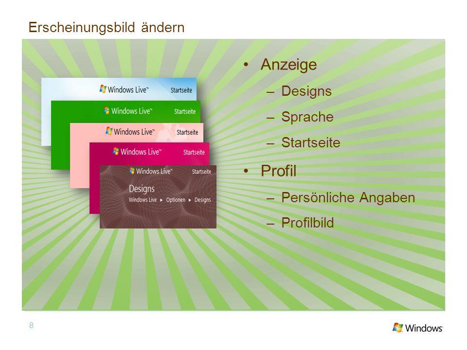 Erscheinungsbild ändern Anzeige –Designs –Sprache –Startseite Profil –Persönliche Angaben –Profilbild 8
