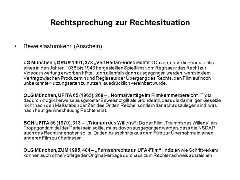Rechtsprechung zur Rechtesituation Beweislastumkehr (Anschein) LG München I, GRUR 1991, 378 Veit Harlan-Videorechte: Davon, dass die Produzentin eines in den Jahren 1938 bis 1943 hergestellten Spielfilms vom Regisseur das Recht zur Videoauswertung erworben hätte, kann allenfalls dann ausgegangen werden, wenn in dem Vertrag zwischen Produzentin und Regisseur der Übergang des Rechts, den Film auf noch unbekannte Nutzungsarten zu nutzen, ausdrücklich vereinbart wurde.