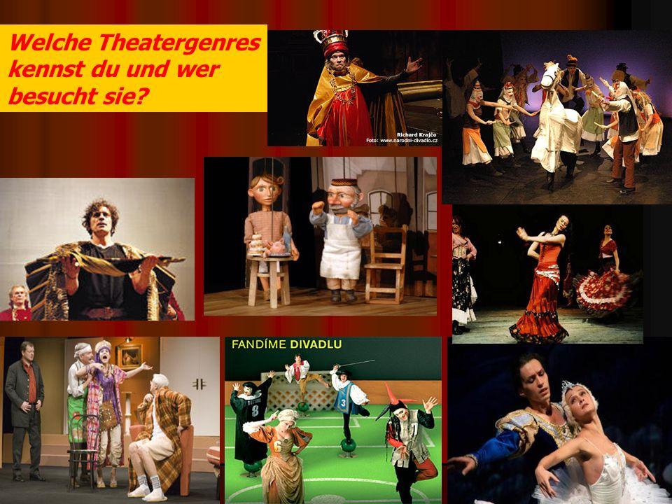 Welche Theatergenres kennst du und wer besucht sie?